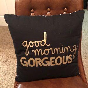 "PRICE DROP ""Good morning gorgeous"" throw pillow"